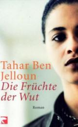 Tahar Ben Jelloun: »Die Früchte der Wut«