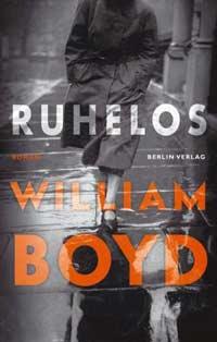 William Boyd: »Ruhelos«