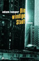 Adam Langer: »Die Windige Stadt«