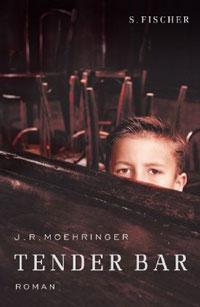 J.R. Moehringer: »Tender Bar«